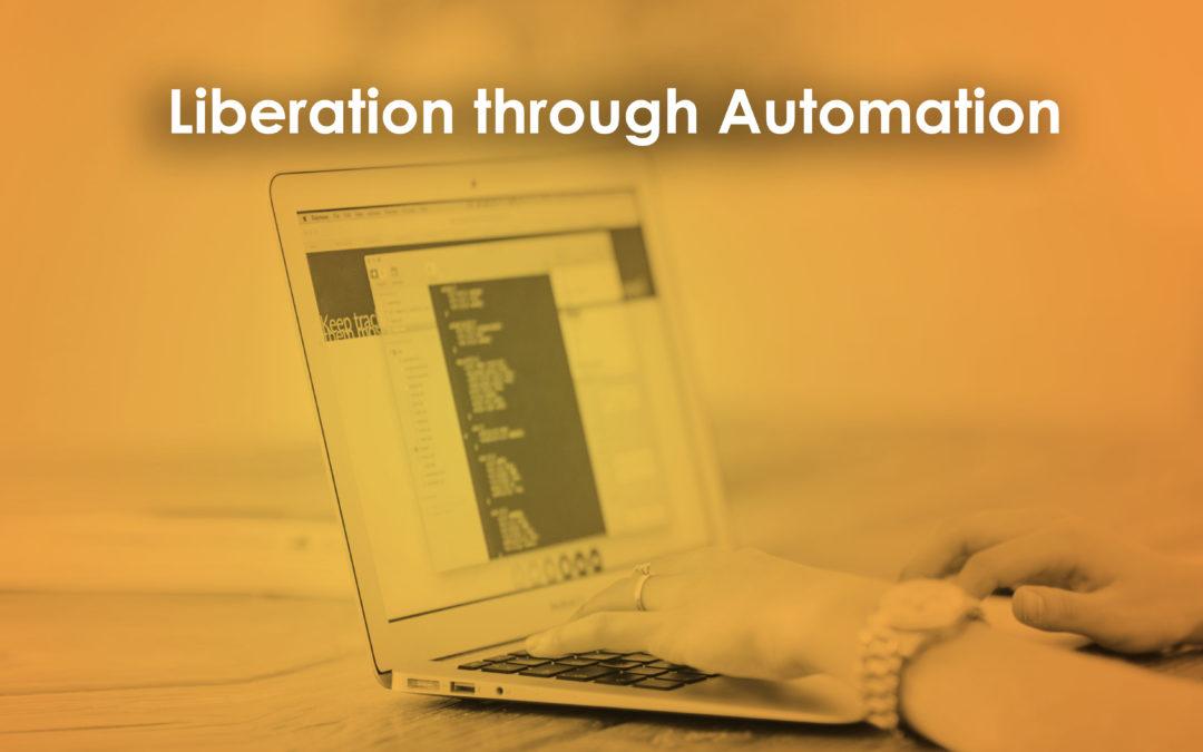 Liberation through Automation
