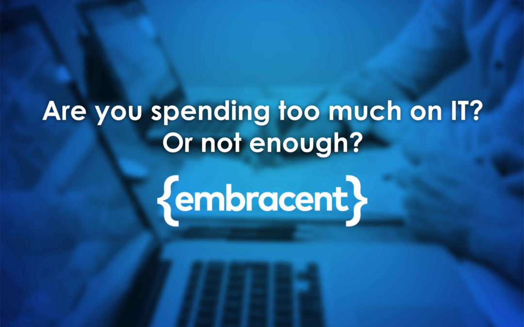 Are you spending too much on IT? Or not enough?