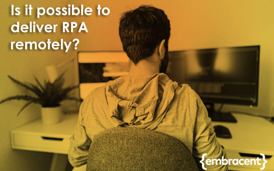 Is it possible to deliver Robotic Process Automation (RPA) remotely?