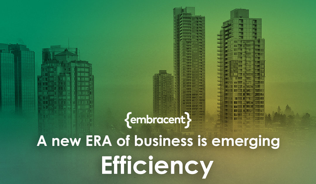 A new ERA of business is emerging – Efficiency