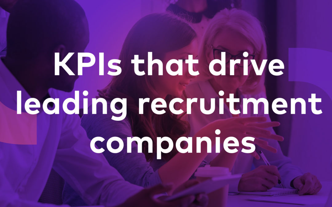 The KPIs That Drive Leading Recruitment Companies