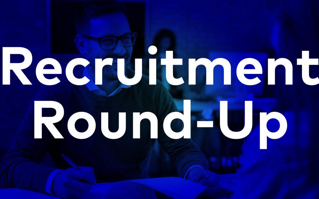 Recruitment Round-Up