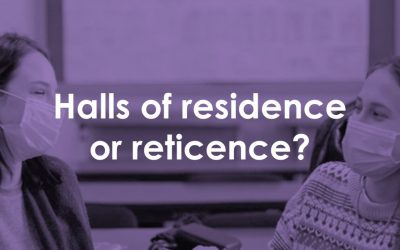Halls of residence or reticence?