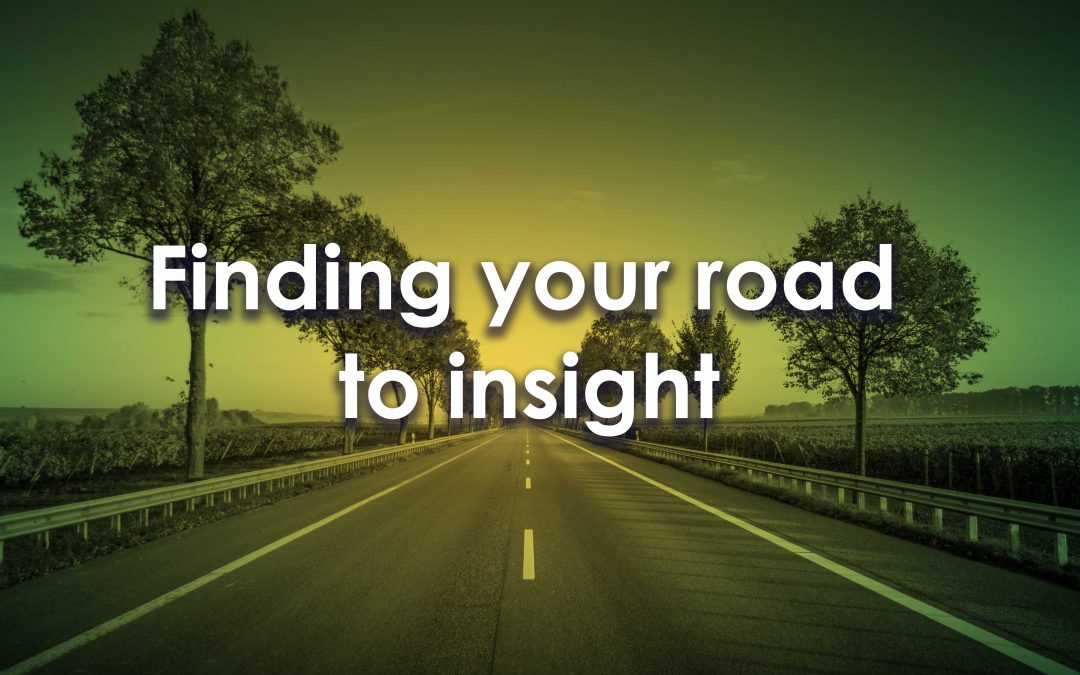 Finding your road to insight