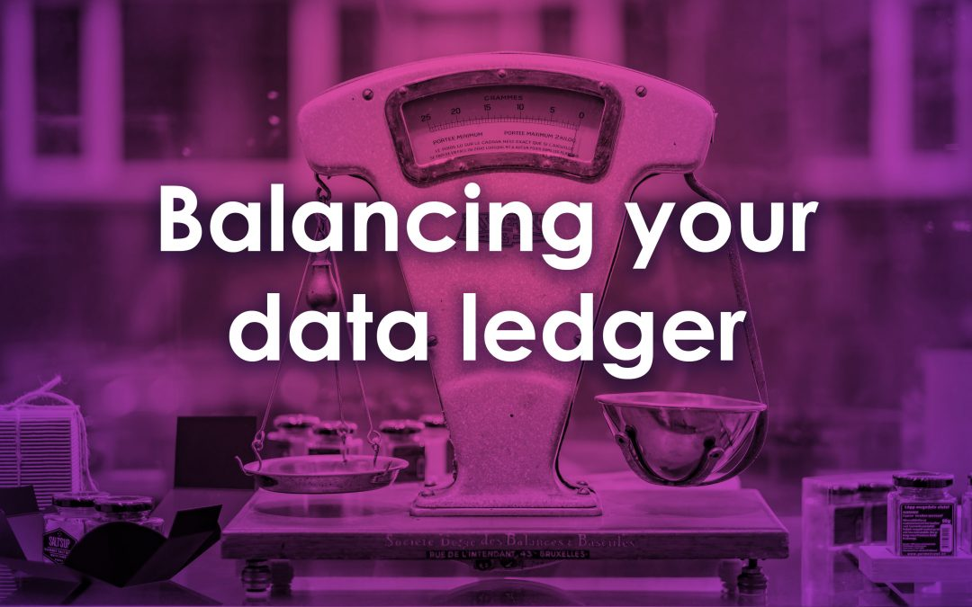 Balancing your data ledger